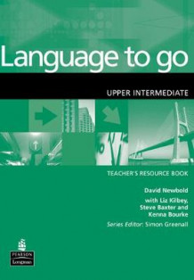 Language to Go: Upper Intermediate Teachers Resource Book av David Newbold (Heftet)