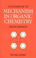 Guidebook to Mechanism in Organic Chemistry av Peter Sykes (Heftet)