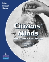 Citizens Minds the French Revolution Pupil's Book av Christine Counsell, Michael Riley og Jamie Byrom (Heftet)