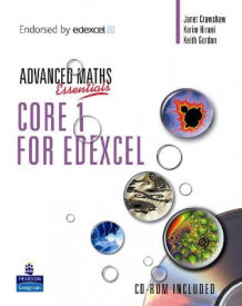 A Level Maths Essentials Core 1 for Edexcel Book, A Book and CD-ROM av Janet Crawshaw, Karim Hirani og Keith Gordon (Blandet mediaprodukt)