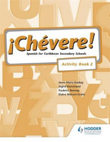 Chevere! Activity: Book 2 av Elaine Watson-Grant og Ingrid Kemchand (Heftet)
