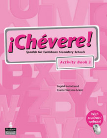 Chevere! Activity: Book 3 av Elaine Watson-Grant og Ingrid Kemchand (Heftet)