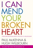 I Can Mend Your Broken Heart av Paul McKenna og Hugh Willbourn (Heftet)