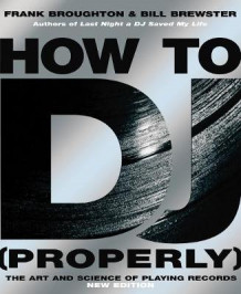 How to DJ (Properly) av Bill Brewster og Frank Broughton (Heftet)