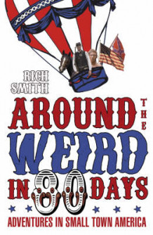 Around the Weird In 80 Days av Rich Smith (Heftet)