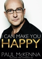 I Can Make You Happy av Paul McKenna (Heftet)