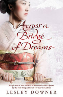 Across a bridge of dreams av Lesley Downer (Innbundet)