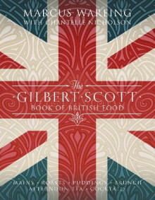 The Gilbert Scott Book of British Food av Marcus Wareing (Innbundet)