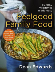 Feelgood Family Food av Dean Edwards (Innbundet)