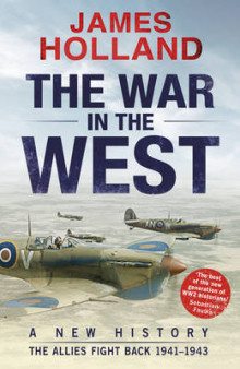 The War in the West - A New History: The Allies Fight Back 1941-43 Volume 2 av James Holland (Innbundet)