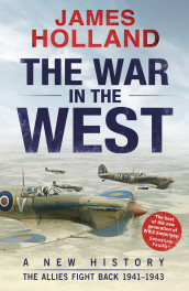 The War in the West: A New History av James Holland (Heftet)