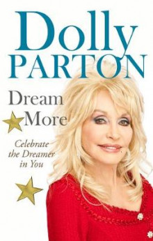 Dream More av Dolly Parton (Innbundet)
