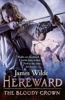 Hereward: The Bloody Crown av James Wilde (Innbundet)