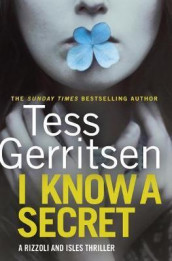 I Know A Secret av Tess Gerritsen (Heftet)