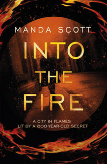 Into the Fire av Manda Scott (Innbundet)
