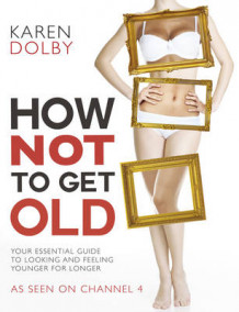 How Not to Get Old av Karen Dolby (Heftet)