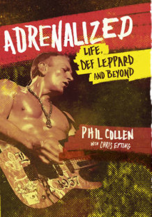 Adrenalized av Philip Collen og Chris Epting (Innbundet)