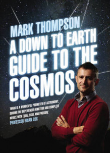 A Down to Earth Guide to the Cosmos av Mark Thompson (Innbundet)