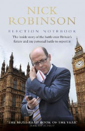 Election Notebook av Nick Robinson (Innbundet)