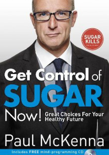 Get control of sugar now! - great choices for your healthy future av Paul Mckenna (Heftet)