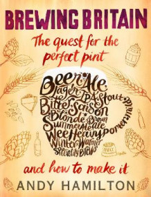 Brewing Britain av Andy Hamilton (Innbundet)