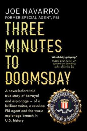 Three Minutes to Doomsday av Joe Navarro (Innbundet)