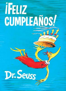 !feliz Cumpleanos! (Happy Birthday to You! Spanish Edition) av Dr Seuss (Innbundet)