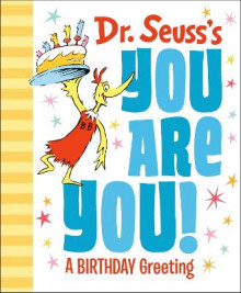 Dr. Seuss's You Are You! a Birthday Greeting av Dr Seuss (Innbundet)