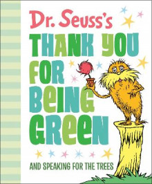 Dr. Seuss's Thank You for Being Green: And Speaking for the Trees av Dr Seuss (Innbundet)