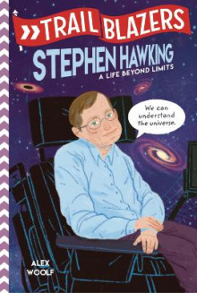 Trailblazers: Stephen Hawking av Alex Woolf (Innbundet)