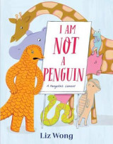 Omslag - I Am Not a Penguin: A Pangolin's Lament