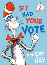Omslag - If I Had Your Vote--By the Cat in the Hat