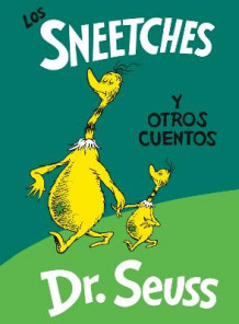 Los Sneetches Y Otros Cuentos (the Sneetches and Other Stories Spanish Edition) av Dr Seuss (Innbundet)
