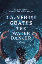 The water dancer av Ta-Nehisi Coates (Heftet)
