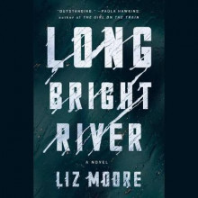 Long Bright River av Liz Moore (Lydbok-CD)