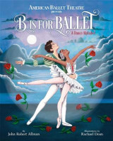 Omslag - B Is for Ballet: A Dance Alphabet (American Ballet Theatre)