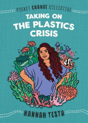 Taking on the Plastics Crisis av Hannah Testa (Heftet)