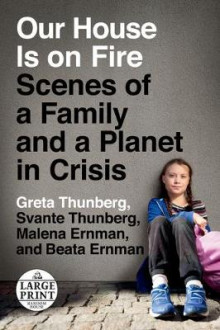 Our House Is on Fire av Greta Thunberg, Svante Thunberg, Malena Ernman og Beata Ernman (Heftet)