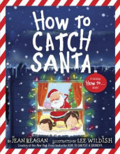 How to Catch Santa av Jean Reagan og Lee Wildish (Heftet)