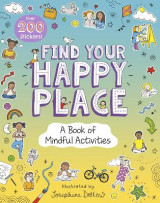 Omslag - Find Your Happy Place: A Book of Mindful Activities