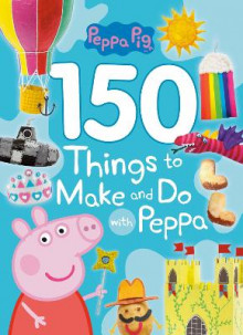 150 Things to Make and Do with Peppa (Peppa Pig) av Golden Books (Heftet)