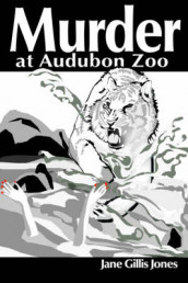 Murder at Audubon Zoo av Jane Gills Jones (Heftet)