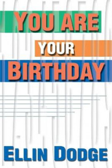 You Are Your Birthday av Ellin Dodge (Heftet)
