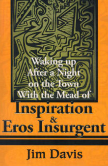 Waking Up After a Night on the Town with the Mead of Inspiration & Eros Insurgent av Davis (Heftet)