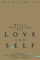 While Searching for Love and Self av Don Paul Martin (Heftet)