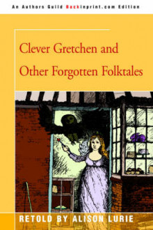 Clever Gretchen and Other Forgotten Folktales av Frederic J Whiton Professor of American Literature Alison Lurie (Heftet)