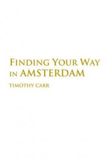 Finding Your Way in Amsterdam av Timothy Carr (Heftet)