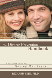 The Divorce Prevention Handbook av Ph D Richard Rein (Heftet)