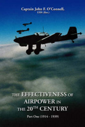 The Effectiveness of Airpower in the 20th Century av John F O'Connell (Heftet)