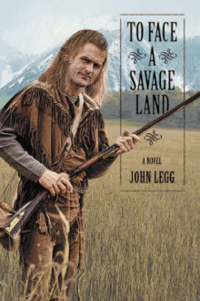 To Face a Savage Land av John Legg (Heftet)